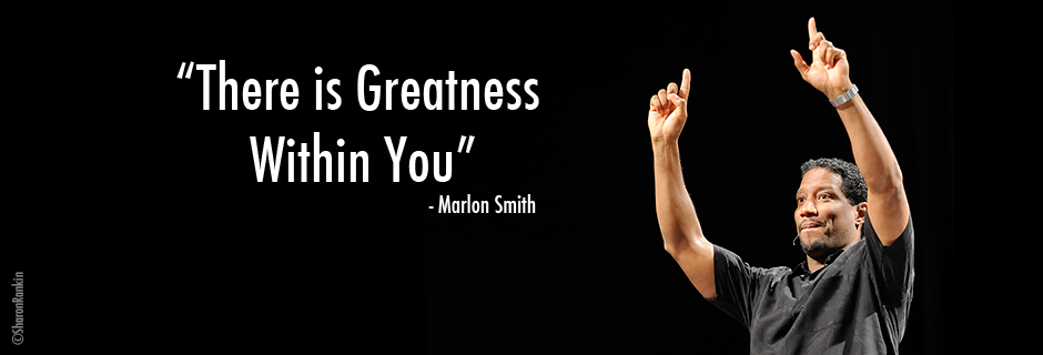 There's Greatness Within You